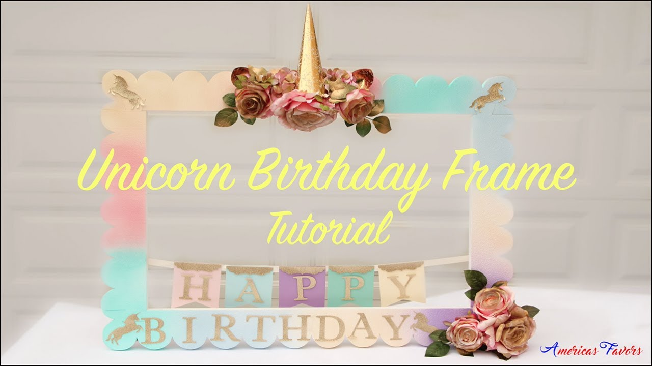 Unicorn DIY Foam Frame for a Birthday. - YouTube