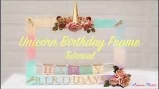 Unicorn DIY Foam Frame for a Birthday.