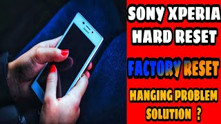 How to Hard Reset SONY XPERIA simply !