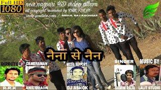 New nagpuri HD Video ALBUM ( nayna se nayn ) || SINGER  samim Rajat || FULL HD 1080p || नैना से नैन