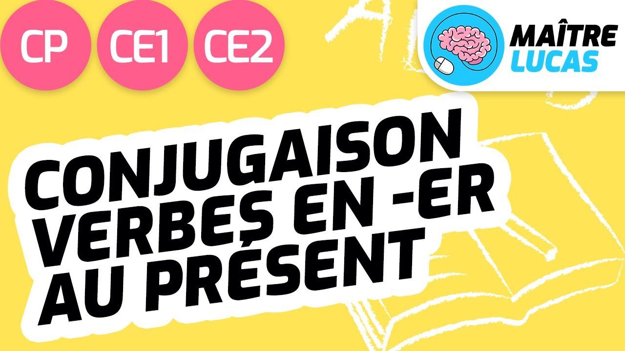La Conjugaison Des Verbes En Er Au Present Francais Cp Ce1 Ce2 Cycle 2 Youtube