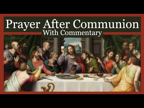 Great Prayer After Communion - Anima Christi (With Commentary)