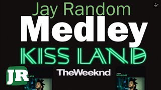 The Weeknd - Kiss Land Full Album Medley (By Jay Random)