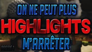 HIGHLIGHTS #7 : ON NE M'ARRETE PLUS | Partie 1 (CS:GO FR)