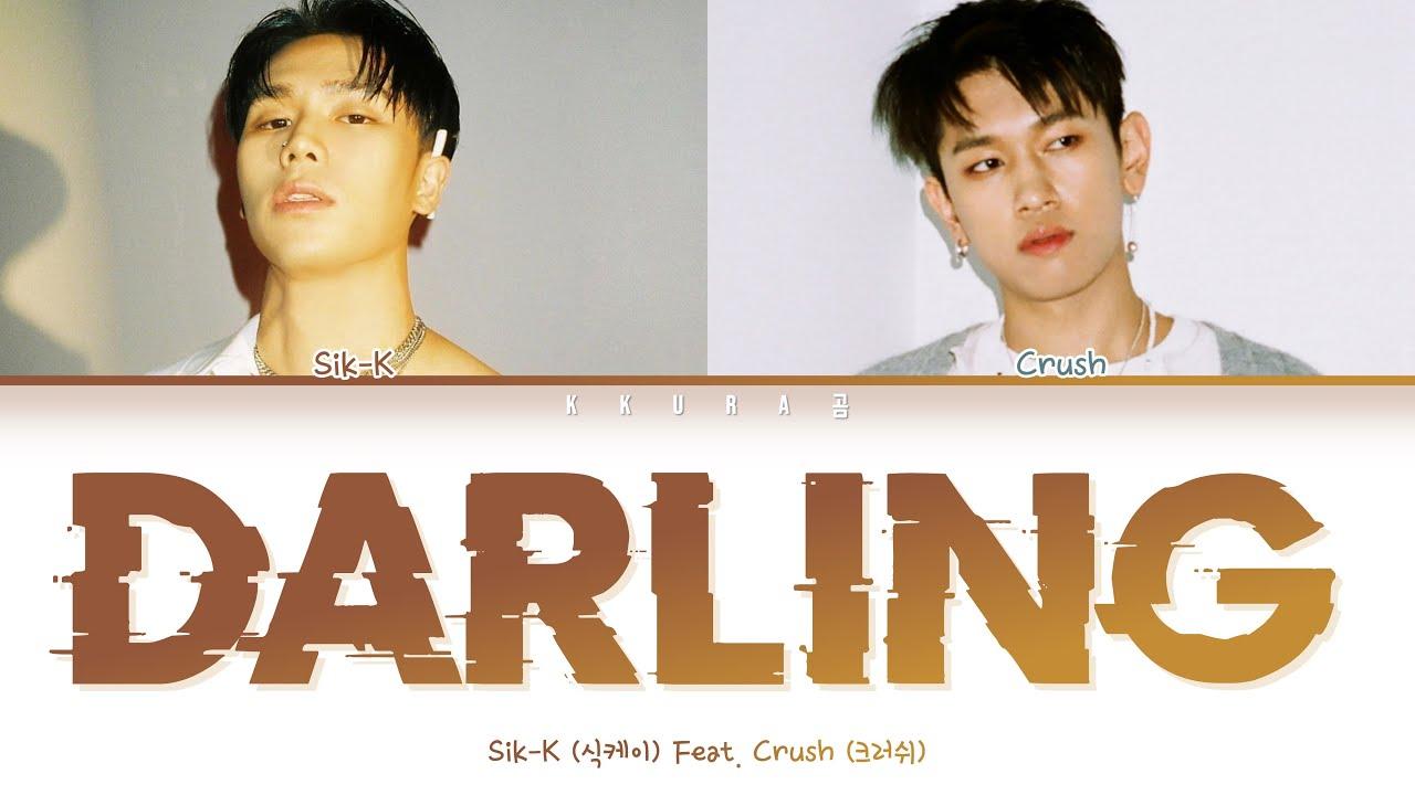 Download Sik-K - DARLING Feat. Crush (식케이 x 크러쉬 - 달링 (DARLING))(Color Coded Lyrics Han/Rom/Eng/가사)