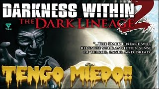 Darkness Within 2  The Dark Lineage Gameplay Español
