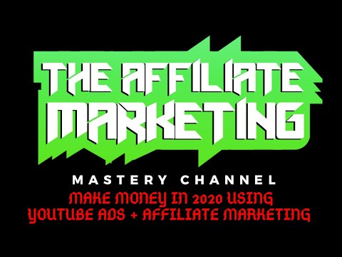 Make Money Online in 2020 with YouTube Ads & Affiliate Marketing | A Step By Step Beginners Tutorial