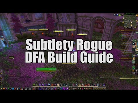 7.2.5 Subtlety Rogue PvE Mini-guide (DFA Build)