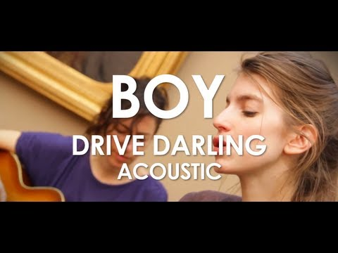 Boy - Drive Darling - Acoustic [ Live in Paris ]