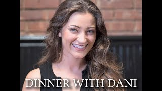Dinner With Dani - Episode 1