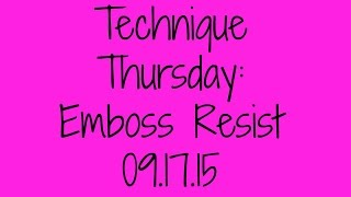 Technique Thursday:  Emboss Resist