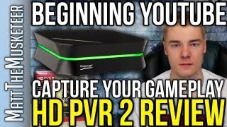Beginning YouTube | Capturing Your Gameplay | HD PVR 2 Review