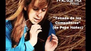 """Melania Pérez - """"Tonada de los compañeros"""" (La flor del comprendimiento)"""