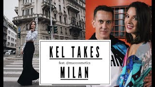 KEL TAKES MILAN FT @MACCOSMETICS