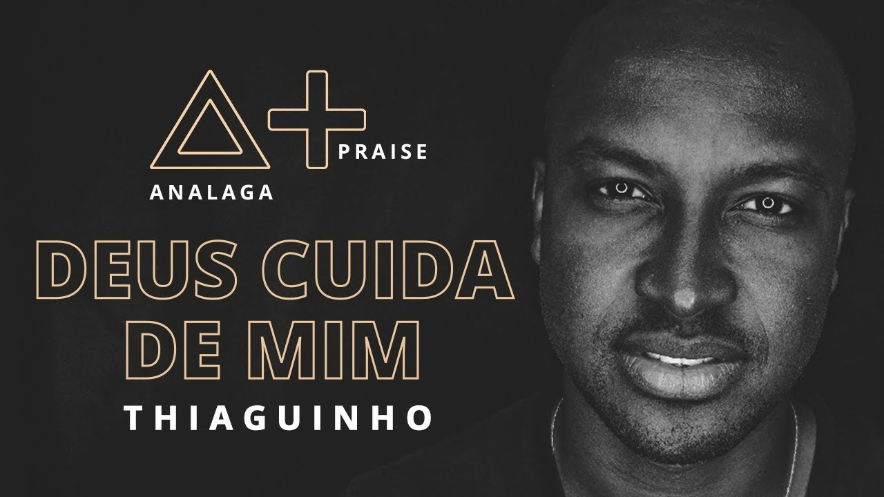 Analaga Thiaguinho Deus Cuida De Mim Praise Youtube
