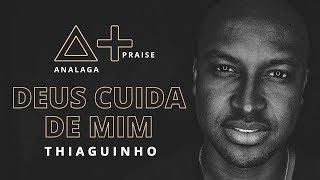 ANALAGA, Thiaguinho - Deus Cuida De Mim (Praise+)
