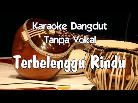 Karaoke Terbelenggu Rindu Tanpa Vokal