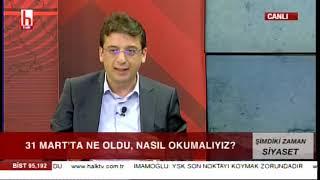 31 Mart'ta ne oldu, nasıl okumalıyız? / Gürkan Hacır ile Şimdiki Zaman Siyaset / 15 Nisan