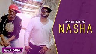 nasha ranjit bath ft bhinda aujla official full video punjabi songs 2016 desi swag records