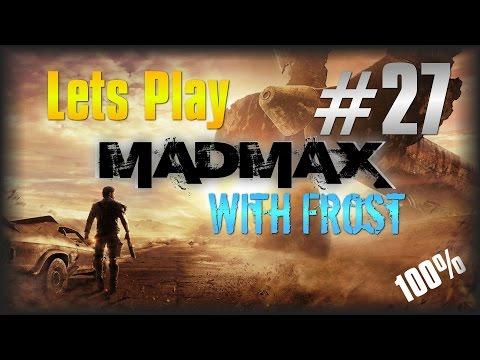 Lets Play MAD MAX  #27 - Recap & Almost A Perfect Magnum Opus