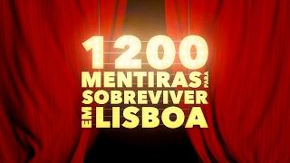 1200 MENTIRAS PARA SOBREVIVER EM LISBOA - Piloto (Sissi Martins, Rui Andrade)
