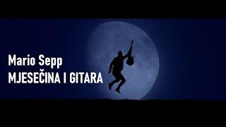 MARIO SEPP - MJESEČINA I GITARA (OFFICIAL VIDEO) 4K