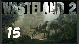 Wasteland 2 [Рейнджер] #15 Налог На Воздух