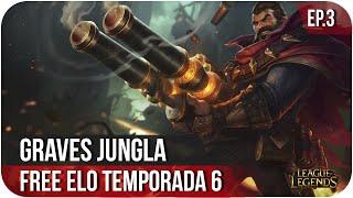 GUÍA GRAVES JUNGLA TEMPORADA 6 | FREE ELO | Guía League of Legends s6 Ep.3