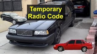 how to temporarily activate a volvo radio without the code volvo 850 s70 960 etc votd