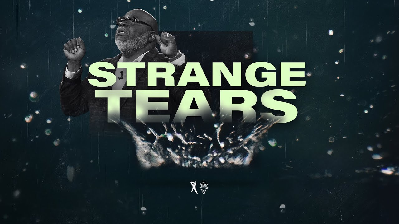 Bishop T.D. Jakes Preaches Strange Tears –