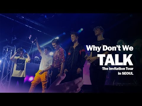 Why Don't We - Talk (The Invitation Tour Live In Seoul, Korea) 와이돈위 내한