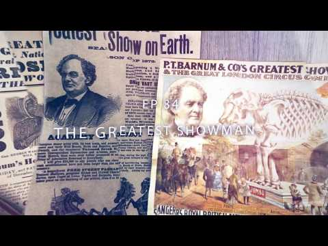 History behind 'The Greatest Showman' (an audio podcast)