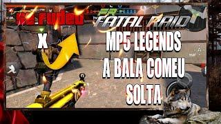 A FURIA DA MP5 LEGEND (FATAL RAID) MODO BOMB