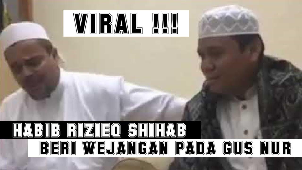 Viral Habib Rizieq Shihab Beri Wejangan Kepada Gus Nur Youtube
