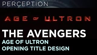The Avengers: Age of Ultron Main Title Sequence Design