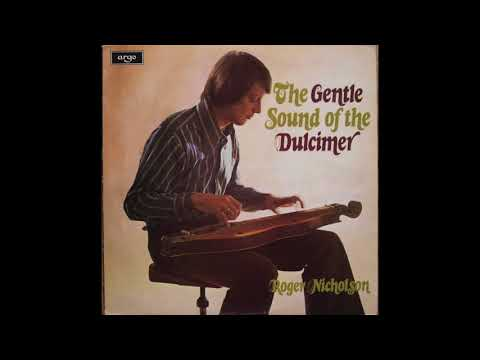 Roger Nicholson - The Gentle Sound of the Dulcimer (1974) (Full Album)