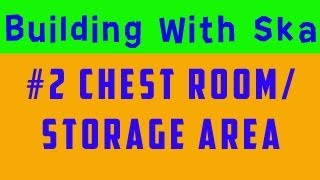 [building With Skafos] E002 Chest Room/storage Area