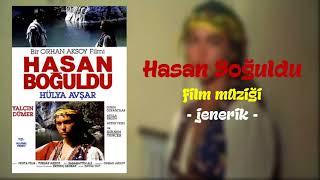 Hasan Boğuldu Film Müziği - Jenerik