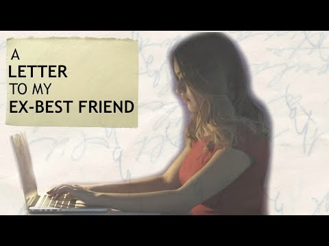 letter to my ex best friend a letter to my ex best friend 3113