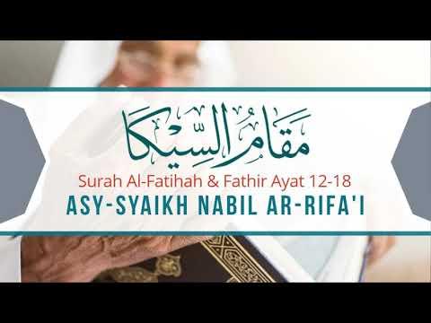 Maqam Sika — Asy-Syaikh Nabil Ar-Rifa'i (Surah Al-Fatihah & Fathir Ayat 12-18)