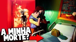 O VIZINHO CHOROU A MINHA MORTE?! O PESADELO DO HOSPITAL!!!   Hello Neighbor