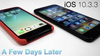 iOS 10.3.3 - A Few Days Later