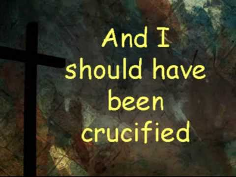 I Should Have Been Crucified - Had It Not Been (medley)