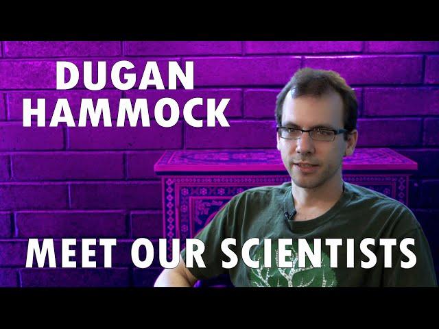 Meet Our Scientists - Dugan Hammock