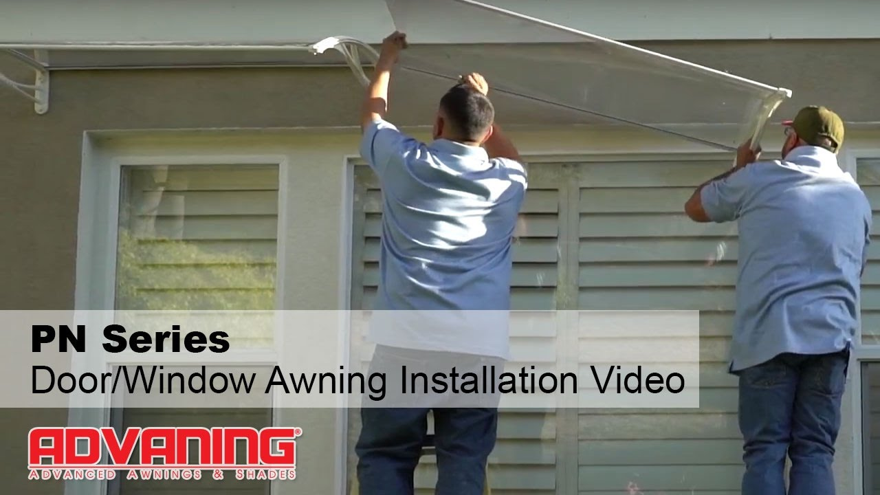 Advaning | PN Series Door/Window Polycarbonate Awning Installation Video