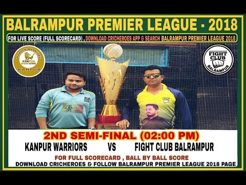 BALRAMPUR(UP) PREMIER LEAGUE 2018(BPL) 2ND Semi Final