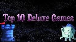 Top 10 Deluxe Games