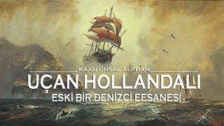 Uçan Hollandalı: Eski Bir Denizci Efsanesi