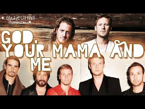 God, your mama and me  Florida Georgia Line Ft Backstreet boys