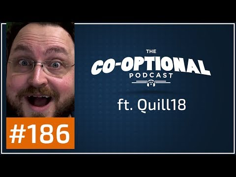 The Co-Optional Podcast Ep. 186 ft. Quill18 [strong language] - September 7th, 2017